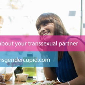 What you need to know about your Transsexual partner
